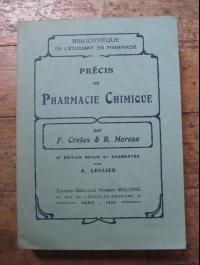 CROLAS MOREAU LEULIER / PRECIS DE PHARMACIE CHIMIQUE / MALOINE 1929