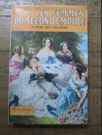 Frédéric LOLIEE / LES FEMMES DU SECOND EMPIRE / HISTORIA 1954