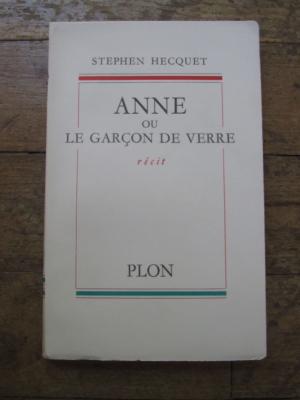 Stephen HECQUET / ANNE OU LE GARCON DE VERRE / PLON 1956