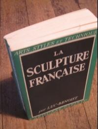 LUC-BENOIST / LA SCULPTURE FRANCAISE / ARTS - STYLES ET TECHNIQUES 1945