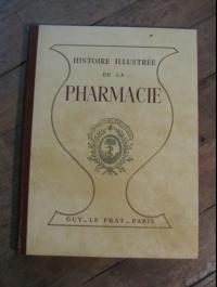 Patrice BOUSSEL / HISTOIRE ILLUSTREE DE LA PHARMACIE / LE PRAT 1949