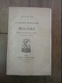 Auguste VITU / LA MAISON MORTUAIRE DE MOLIERE / PARIS LEMERRE 1883