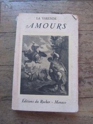 LA VARENDE / AMOURS / EDITIONS DU ROCHER 1949