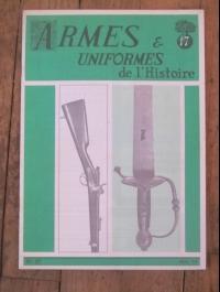 ARMES ET UNIFORMES DE L' HISTOIRE N° 17 1973