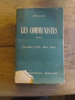 ARAGON / LES COMMUNISTES / NOVEMBRE 1939 - MARS 1940 / 1950