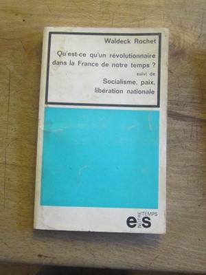 Waldeck ROCHET / QU'EST CE QU'UN REVOLUTIONNAIRE DANS LA FRANCE DE NOTRE TEMPS  1968