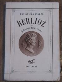 guy de POURTALES BERLIOZ et l'Europe romantique GALLIMARD 1939