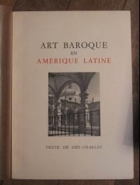 Géo CHARLES ART BAROQUE en Amérique latine   PLON 1954