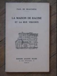 Paul BAUCHÊNE / LA MAISON DE RACINE ET LA RUE VISCONTI / PICARD 1933