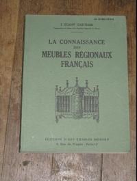 STANY GAUTHIER / LA CONNAISSANCE DES MEUBLES REGIONAUX FRANCAIS / 1952