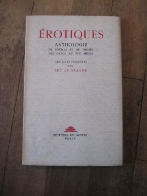 Luc le BRAAME / EROTIQUES - ANTHOLOGIE de POEMES / Le MYRTE 1948