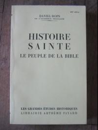 DANIEL-ROPS / HISTOIRE SAINTE  LE PEUPLE DE LA BIBLE / FAYARD 1953