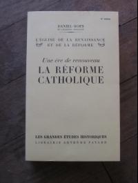 DANIEL-ROPS / L'EGLISE DE LA RENAISSANCE ET DE LA REFORME 2 / FAYARD 1955