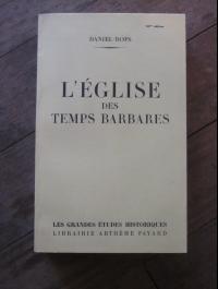 DANIEL-ROPS / L'EGLISE DES TEMPS BARBARES / FAYARD 1953